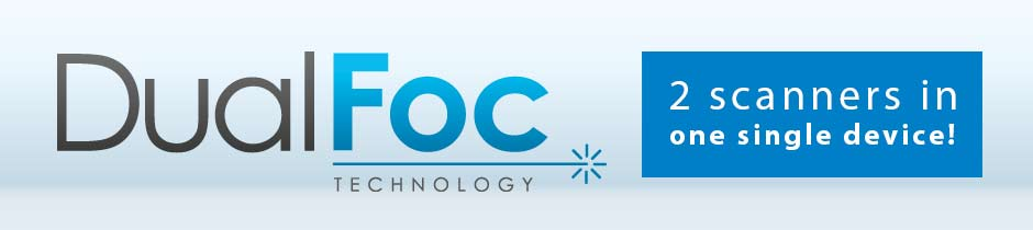 Learn more about DualFoc technology - 2 scanners in one single device!